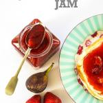 Recipe: Fig & Strawberry Jam