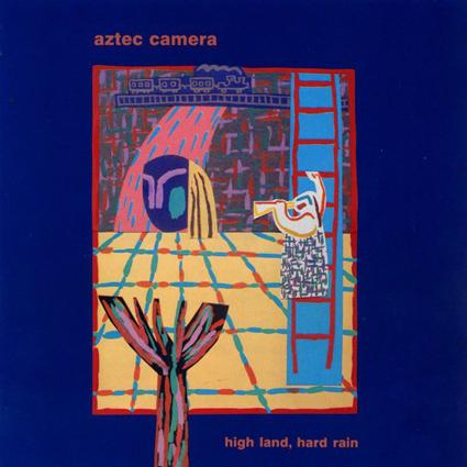 Graded On A Curve Aztec Camera High Land Hard Rain The Vinyl