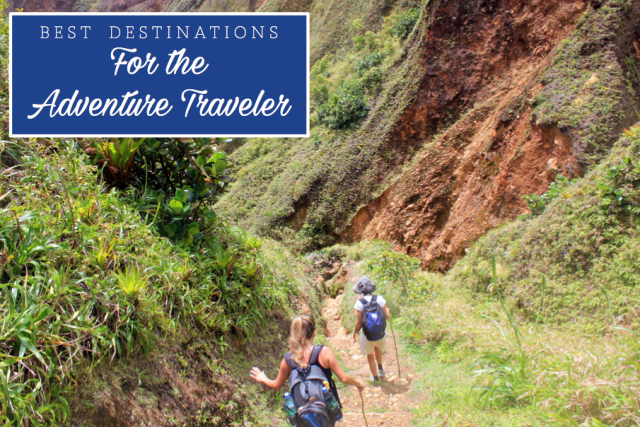 Top Destinations for the Adventure Traveler