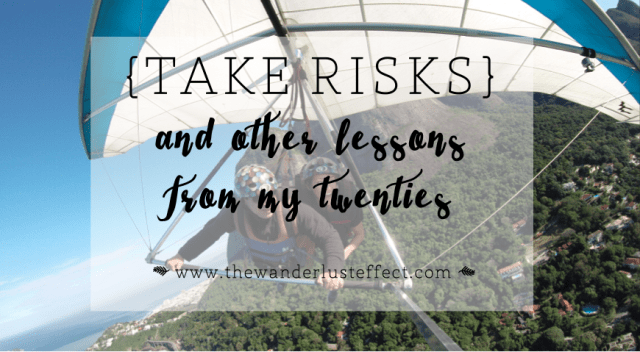 20 Lessons From My Twenties | The Wanderlust Effect Blog
