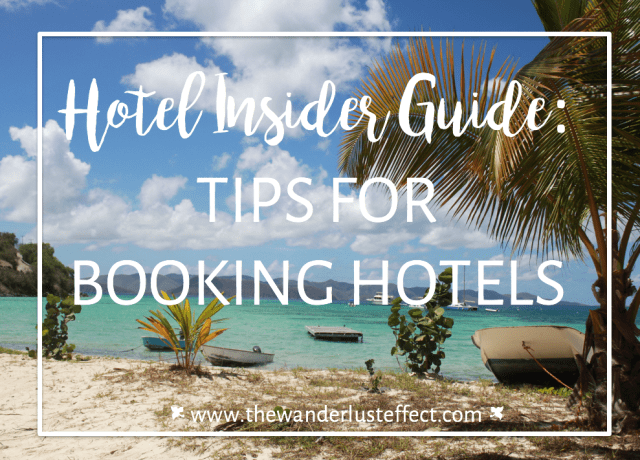 Tips for Booking Hotels - The Wanderlust Effect