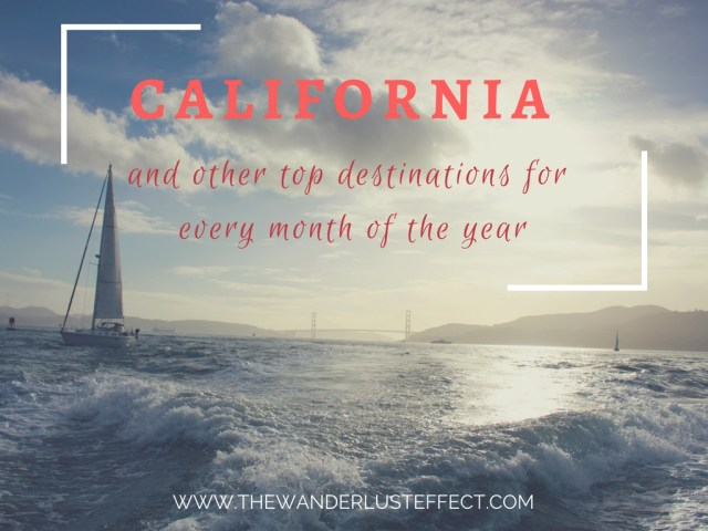 California and Other Top Travel Destinations for Every Month of the Year