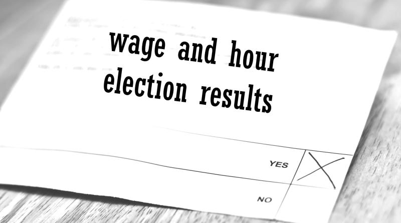 wage and hour election results