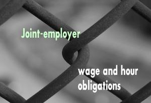 joint employer wage and hour obligations