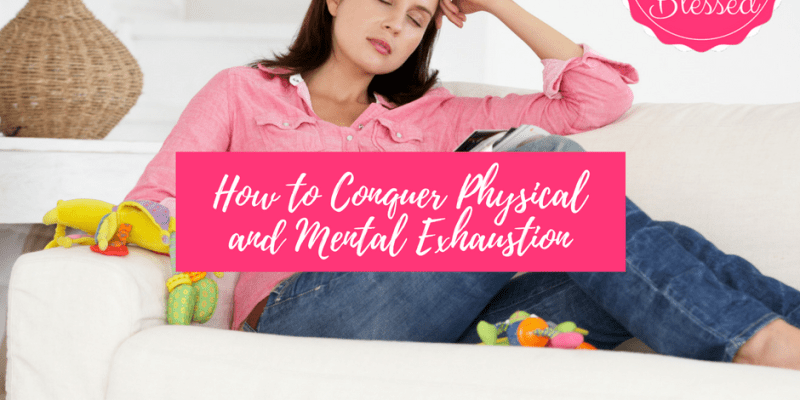 How to Conquer Physical and Mental Exhaustion