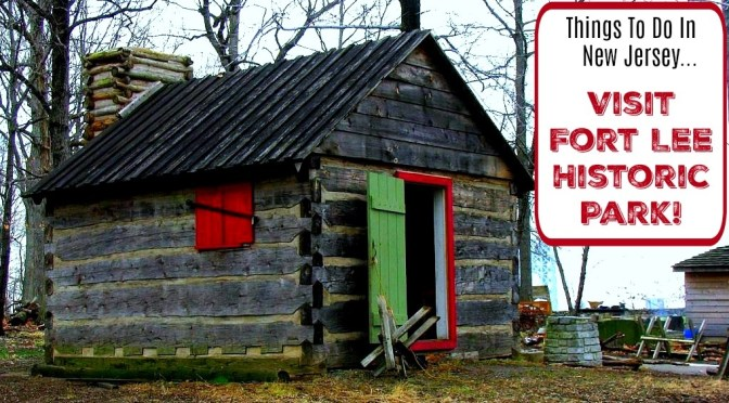 Things to Do In New Jersey – Fort Lee Historic Park