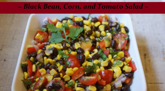 Tasty Tuesday - Black Bean, Corn, & Tomato Salad |Things to Do In New Jersey