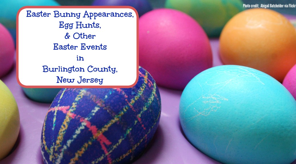 Easter Bunny Appearances, Easter Egg Hunts, and More Easter Fun in Burlington County, New Jersey | find out more at www.thingstodonewjersey.com | #nj #newjersey #burlingtoncounty #bordentown #eastampton #delran #moorestown #mountlaurel #medford #pemberton #easter #events #easteregghunts #easterbunny #wheretosee #kids