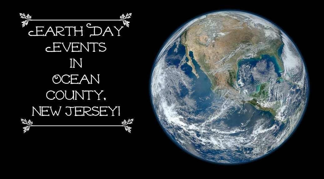 Celebrate Earth Day in Ocean County, NJ! | find out more at www.thingstodonewjersey.com | #nj #newjersey #oceancounty #tuckerton #tomsriver #earthday #earthday2015 #events #activities #celebrations #thingstodo #free
