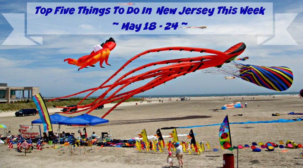 Top Five Things To Do In New Jersey This Week - May 18-24 - Kite Festival, Tour of Somerville Bike Race, Food Trucks, Wine Fests, & More! | find out more at www.thingstodonewjersey.com | #nj #newjersey #somerville #wildwood #memorialday #oceanport #monmouthpark #longvalley #festivals #parades #events #thingstodo #weekend