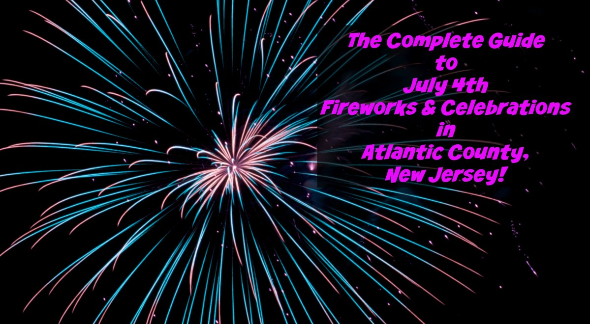 The Complete 2017 Guide to July 4th Fireworks & Parades in Atlantic County NJ