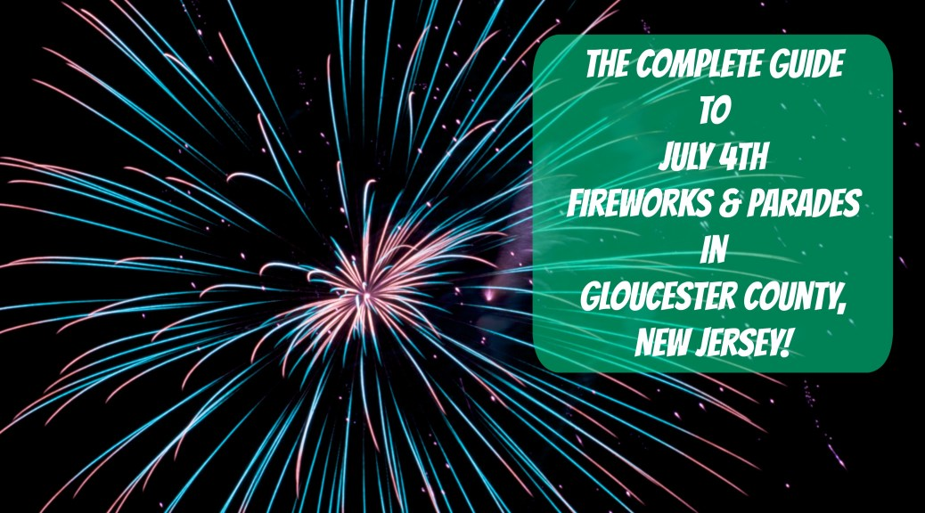 The Complete Guide to July 4th Fireworks and Parades in Gloucester County, New Jersey! | find out more at www.thingstodonewjersey.com | #nj #newjersey #gloucestercounty #pitman #washington #woodbury #july4th #fourthofjuly #fireworks #parades #concerts #events #thingstodo #free #familyfriendly | july 4th fireworks in gloucester county nj