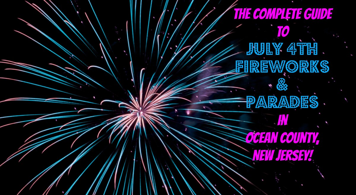 The Complete 2017 Guide to July 4th Fireworks & Parades in Ocean County NJ