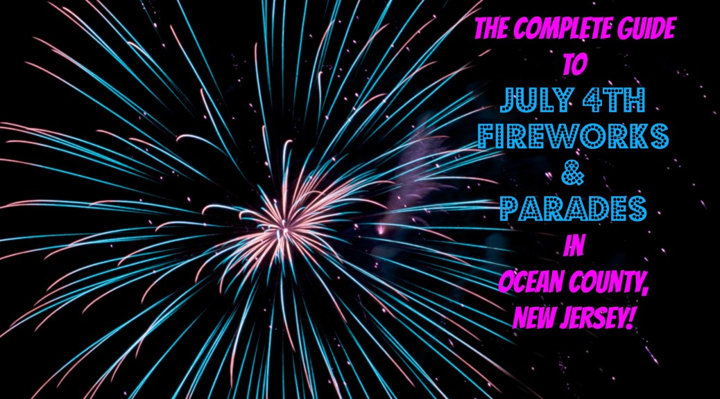 The Complete Guide to July 4th Fireworks & Parades in Ocean County, NJ! | find out more at www.thingstodonewjersey.com | #nj #newjersey #oceancounty #barnegat #barnegatlight #beachhaven #beachwood #brick #bricktown #jackson #greatadventure #laceytownship #forkedriver #lanokaharbor #lakehurst #lakewood #blueclaws #lavallette #manchester #whiting #oceangate #pinebeach #pointpleasant #jenkinsons #seasideheights #southtomsriver #tomsriver #tuckerton #july4th #fourthofjuly #independenceday #fireworks #parades #concerts #events #activities #jerseyshore #thingstodo #familyfriendly | july 4th fireworks in ocean county nj | fourth of july fireworks in ocean county nj | july 4th fireworks at the jersey shore | july 4th fireworks lbi
