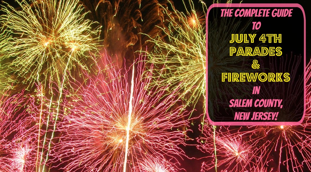 The Complete Guide to July 4th Parades and Fireworks in Salem County, NJ! | find out more at www.thingstodonewjersey.com | #nj #newjersey #salemcounty #woodstown #july4th #fourthofjuly #independenceday #parades #fireworks #events #celebrations #thingstodo #free #familyfriendly | july 4th fireworks in Salem County NJ