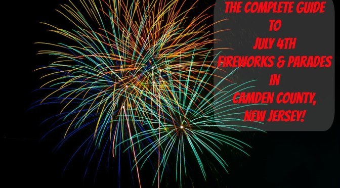 The COMPLETE Guide to July 4th Fireworks, Parades, and Other Celebrations in Camden County, NJ!!! | find out more at www.thingstodonewjersey.com | #nj #newjersey #camdencounty #audubon #barrington #camden #haddonfield #collingswood #july4th #fourthofjuly #independenceday #fireworks #parades #events #indianking #activities #celebrations #kids #free #familyfriendly #thingstodo | July 4th fireworks in Camden County NJ