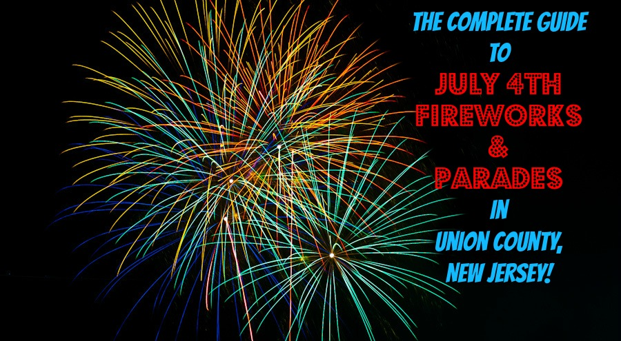 The Complete Guide to July 4th Fireworks and Parades in Union County, NJ! | find out more at www.thingstodonewjersey.com | #nj #newjersey #unioncounty #cranford #elizabeth #newprovidence #springfield #summit #union #july4th #fourthofjuly #fireworks #concerts #parades #events #thingstodo #familyfriendly #free | July 4th fireworks in Union County NJ