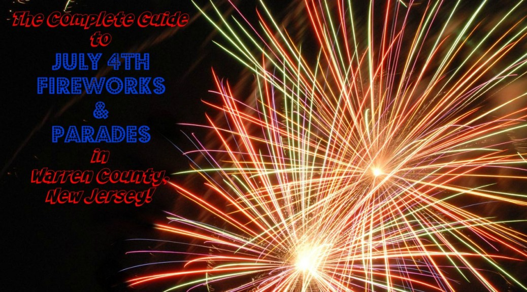 The Complete Guide to July 4th Fireworks and Parades in Warren County, NJ! | find out more at www.thingstodonewjersey.com | #nj #newjersey #warrencounty #blairstown #washington #july4th #fourthofjuly #independenceday #fireworks #parades #concerts #events #celebrations #thingstodo #fun #familyfriendly | july 4th fireworks in warren county nj | fourth of july fireworks in warren county nj | july 4th parades in warren county nj | july 4th fireworks blairstown nj | july 4th fireworks washington nj