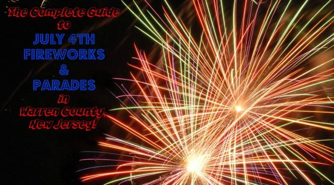 The Complete 2017 Guide to July 4th Fireworks & Parades in Warren County NJ