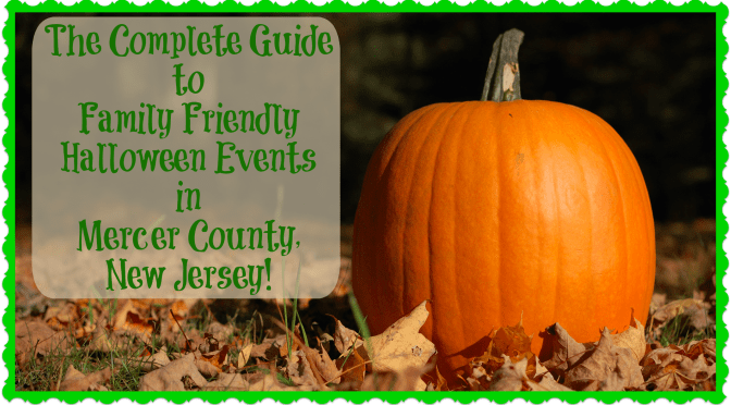 The Complete Guide To Family Friendly Halloween Events in Mercer County, New Jersey