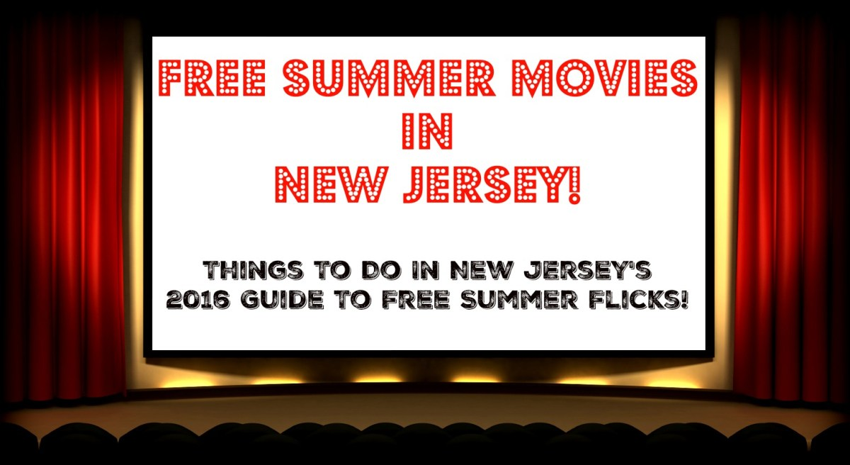 The Complete Guide to Free Summer Movies in New Jersey - 2016
