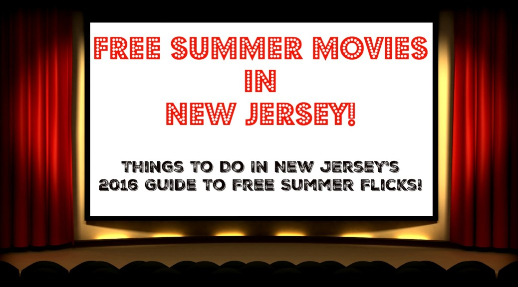 Things To Do In New Jersey's Complete Guide to Free Summer Movies in NJ - 2016! Find free movies on the beach, in the park, and more here! | find out more at www.thingstodonewjersey.com | #nj #newjersey #thingstodo #free #summer #events #movies #familyfriendly #kids #beach #park #outdoor #indoor
