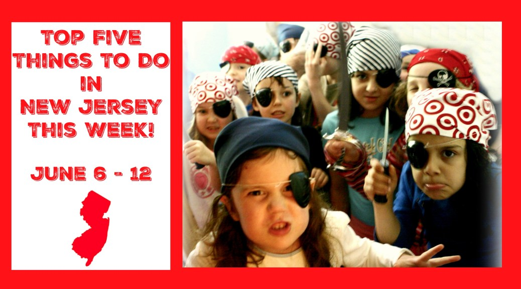 Top Five Things To Do In New Jersey This Week - June 6 - 12 | find out more at www.thingstodonewjersey.com | #nj #newjersey #events #thingstodo #thingstodoinnj #fairs #festivals #wine #beer #food #pirates #irish #familyfriendly #kids #summer #jerseyshore