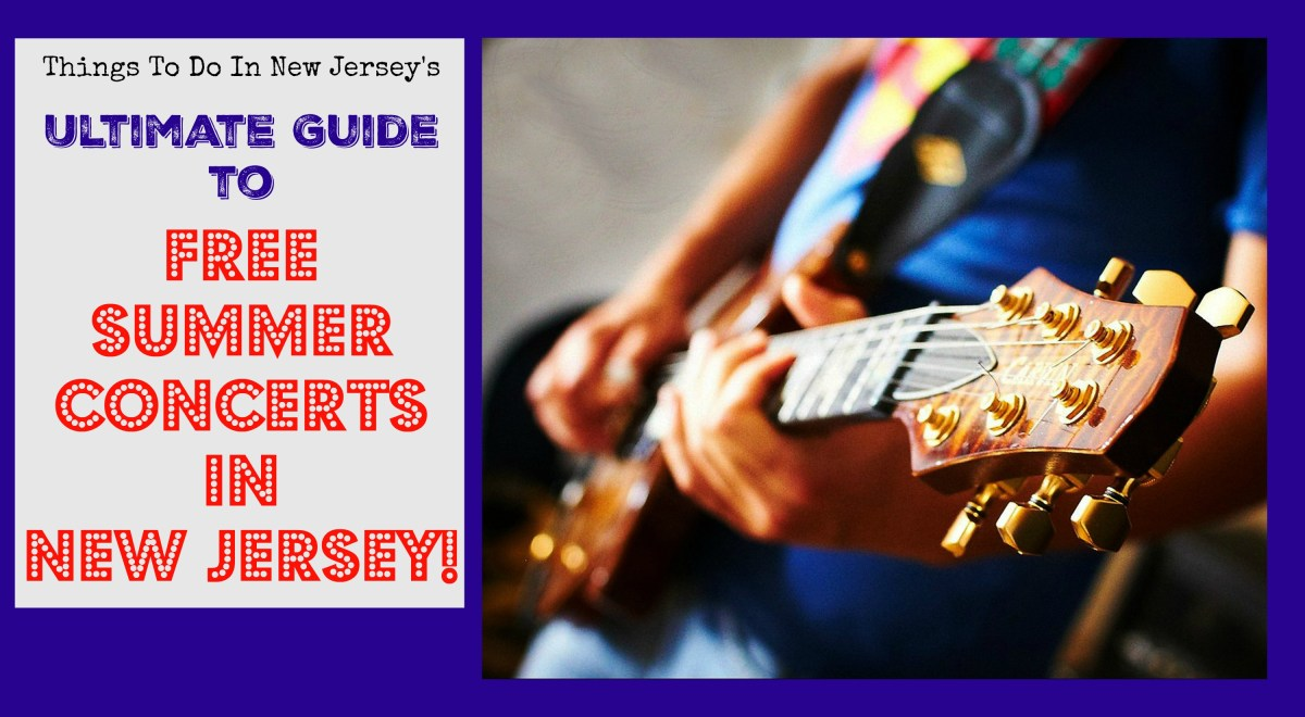 The Ultimate Guide To Free Summer Concerts in New Jersey - 2017