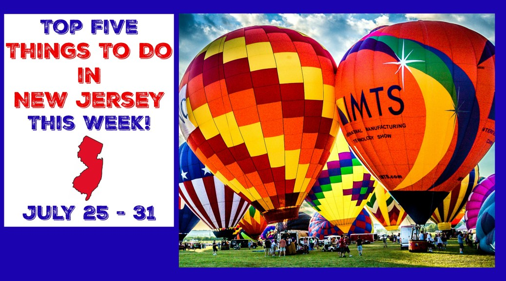 Top Things To Do In New Jersey This Week Include Haskell, Balloon Festival, Fairs, & More! Find the best NJ events here | find out more at www. thingstodonewjersey.com | #NJ #NewJersey #events #fairs #festivals #summer #July #balloon #balloonfestival #kids #familyfriendly #free #weekend | things to do in New Jersey this week