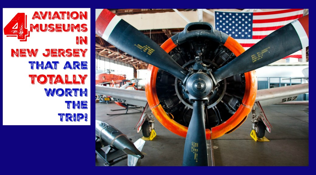 4 Aviation Museums in New Jersey that are TOTALLY worth the trip! | find out more at www.thingstodonewjersey.com | aviation museums in nj | #NJ #NewJersey #museums #museum #aviation #airplane #teterboro #lumberton #capemay #wildwood #millville