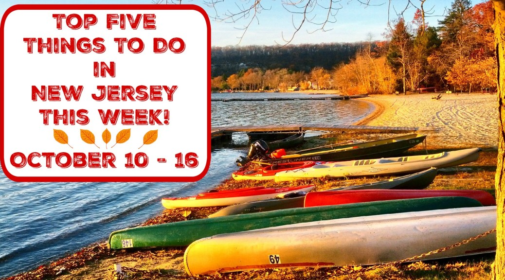 Top Five Things To Do In New Jersey This Week - October 10 -16 | things to do in nj this week | things to do in nj this weekend | things to do in new jersey this weekend | things to do in nj today | things to do in new jersey today