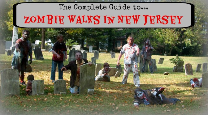 The Complete Guide to New Jersey Zombie Walks