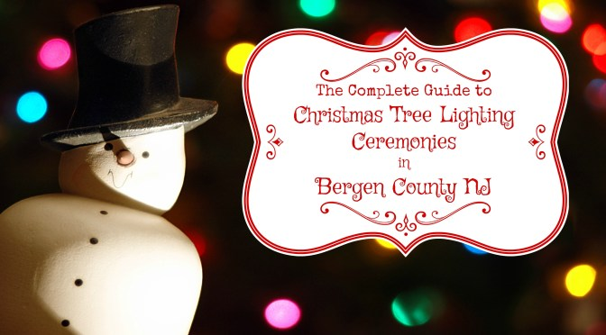 Bergen County Christmas Tree Lighting Events Kick Off 2016 Holiday Season | Christmas tree lighting ceremonies in Bergen County NJ | Christmas tree lighting events NJ | Christmas tree lighting events New Jersey