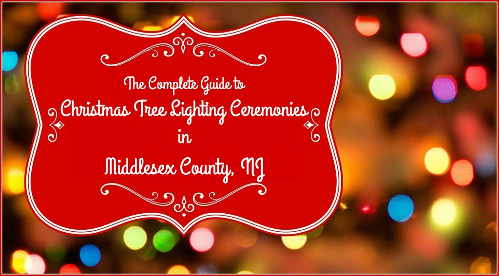 Middlesex County Christmas Tree Lighting Events Kick Off 2016 Holiday Season | Christmas tree lighting ceremonies in Middlesex County NJ | Christmas tree lighting events NJ | Christmas tree lighting events New Jersey