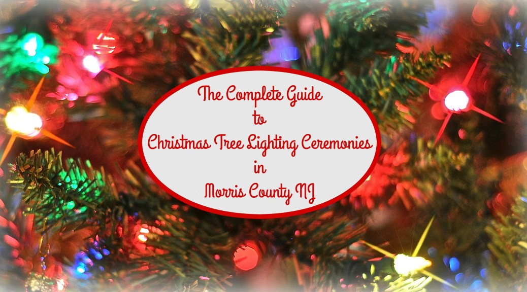 Morris County Christmas Tree Lighting Events Kick Off 2016 Holiday Season | Christmas tree lighting ceremonies in Morris County NJ | Christmas tree lighting events NJ | Christmas tree lighting events New Jersey