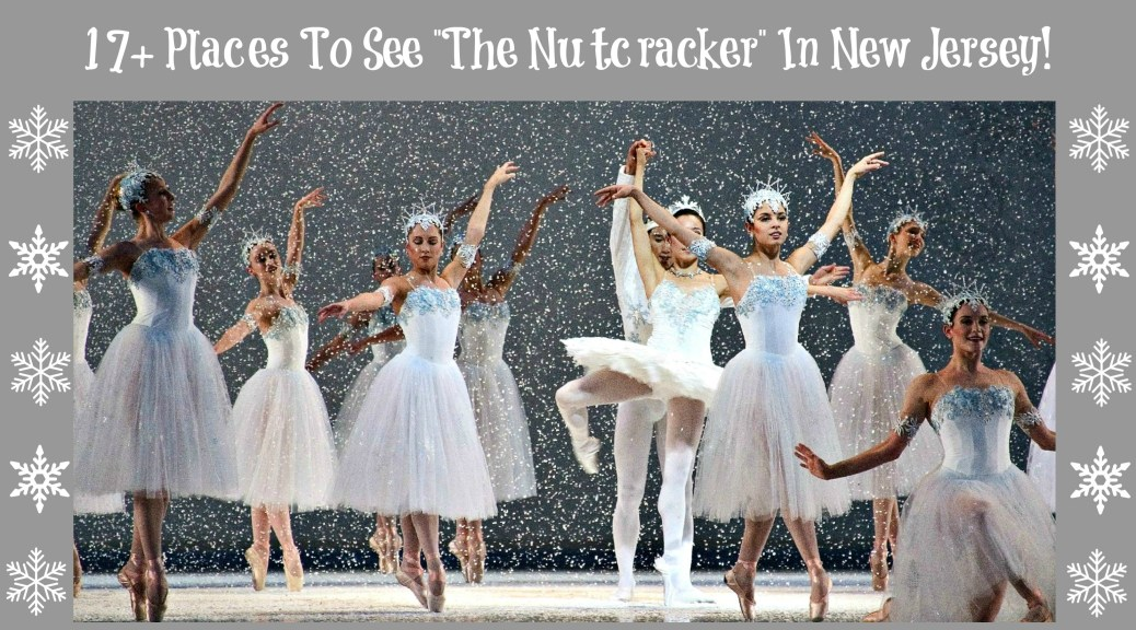 Where to see The Nutcracker in New Jersey - 17+ places to see the holiday classic. | where to see the nutcracker in nj | nj nutcracker performances | new jersey nutcracker performances | holday shows in nj | holiday shows in new jersey
