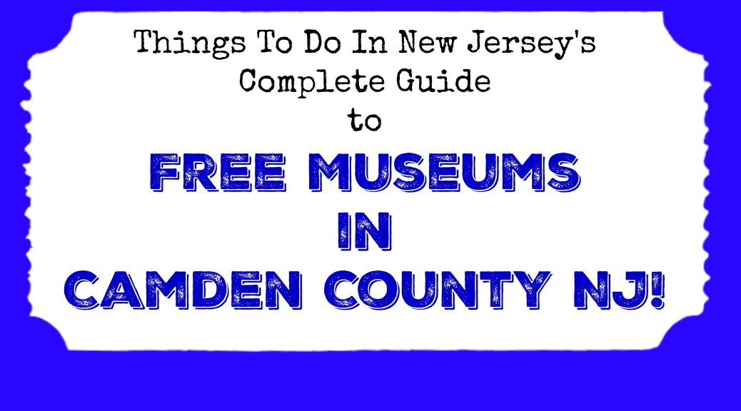 free museums in camden county nj