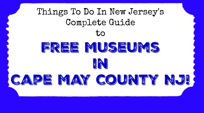 free museums in cape may county nj