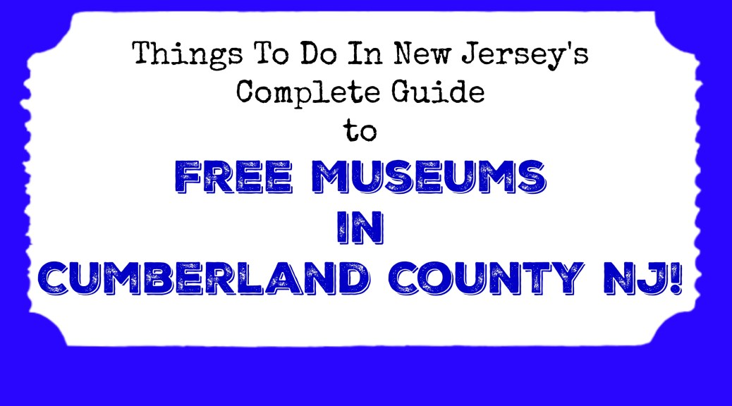 free museums in cumberland county nj