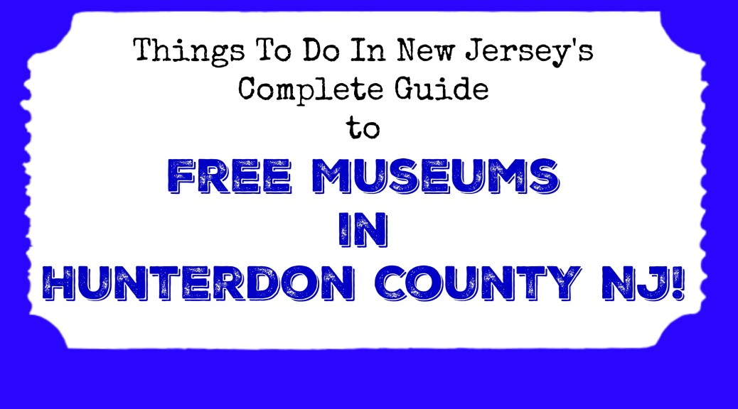 free museums in hunterdon county nj