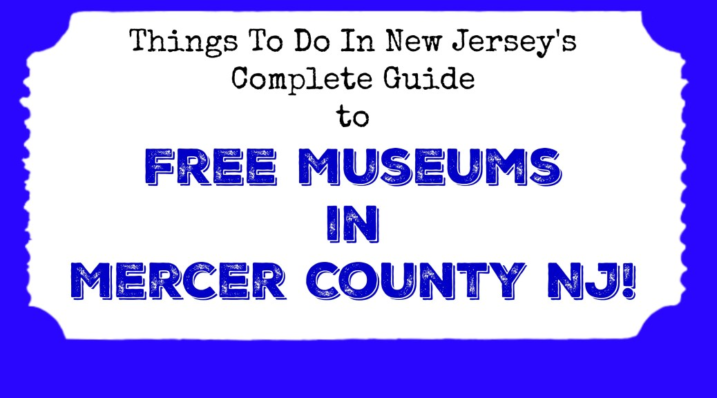 free museums in mercer county nj