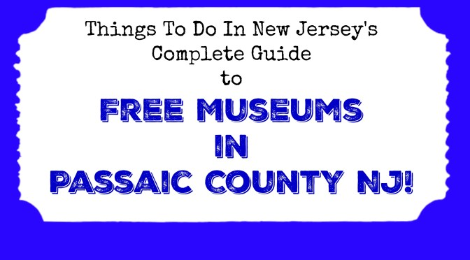 Free Museums in Passaic County NJ