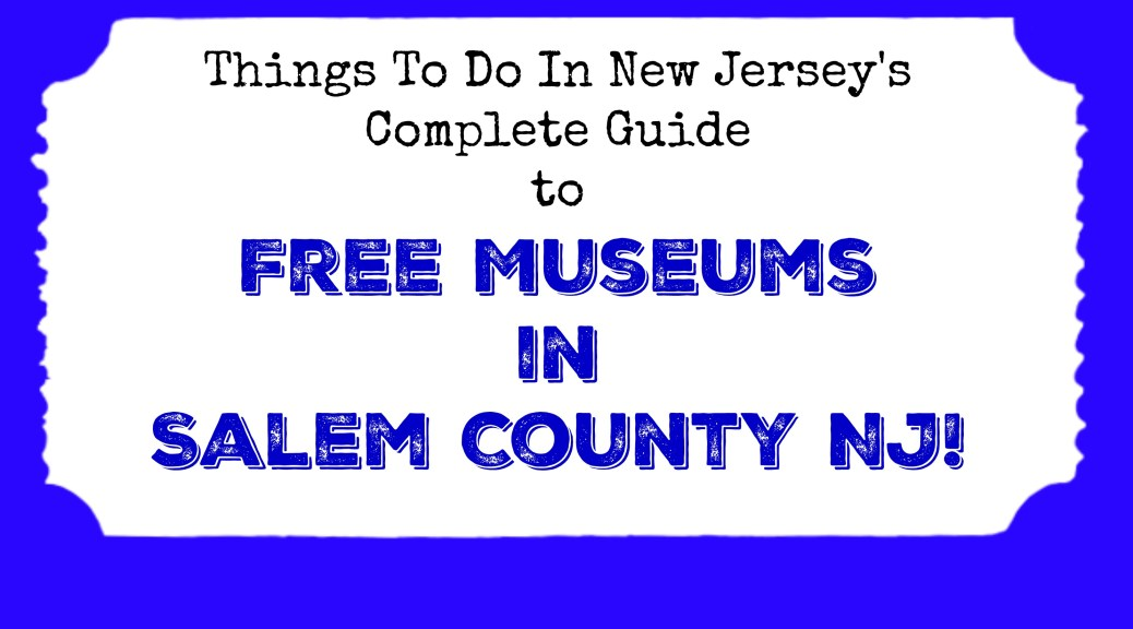 free museums in salem county nj