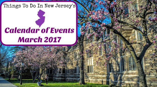 Things To Do In NJ – March 2017