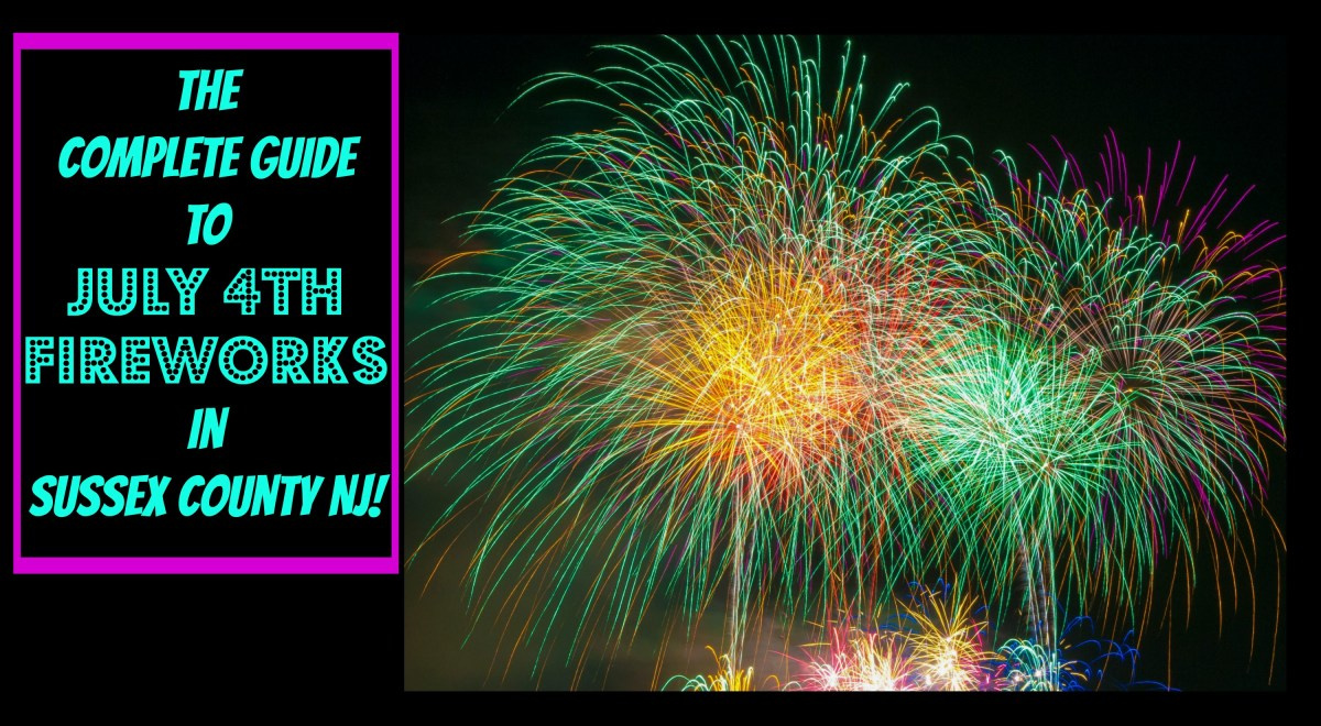 The Complete 2017 Guide to July 4th Fireworks & Parades In Sussex County NJ