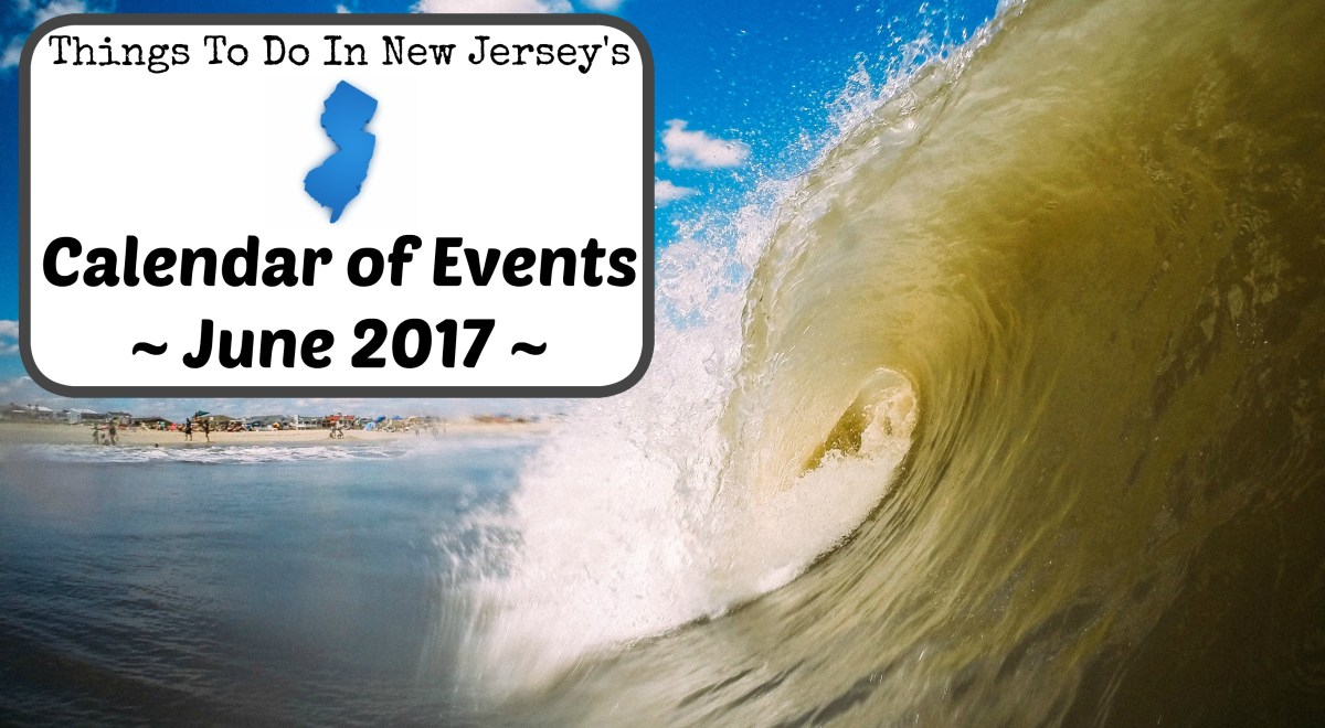 Things To Do In NJ - June 2017