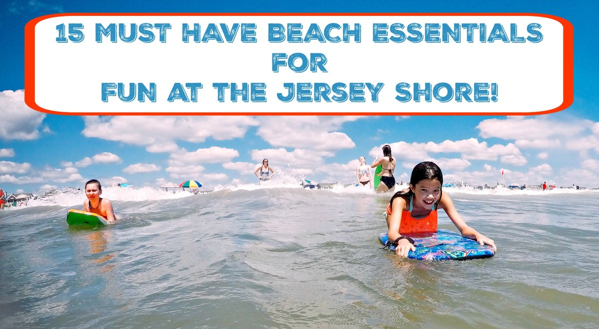 15 Must Have Beach Items for Fun at the Jersey Shore!