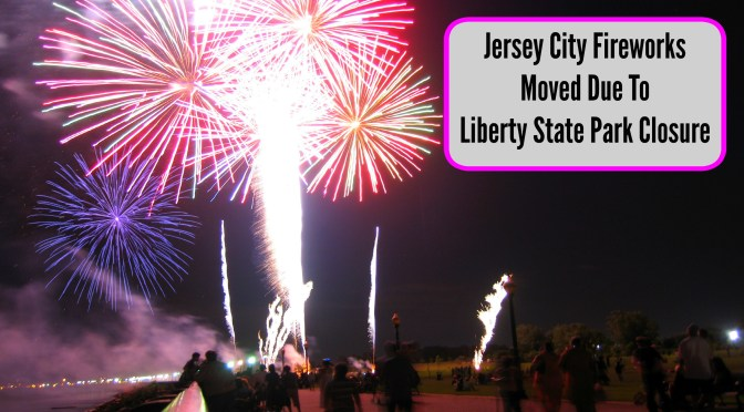 Jersey City July 4th Fireworks Move Due to Liberty State Park Closure Freedom and Fireworks Festival Moved To Exchange Place | are the fireworks in liberty state park cancelled, where are the july 4th fireworks in jersey city happening, are the july 4th fireworks in jersey city still happening, jersey city july 4th fireworks moved due to liberty state park closure, have the july 4th fireworks in jersey city been moved, july 4th fireworks at exchange place jersey city, july 4th fireworks at liberty state park jersey city