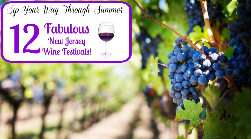Sip your way through summer at these New Jersey wine festivals! | nj wine festivals | New Jersey summer wine festivals | NJ summer wine festivals | wine festivals in New Jersey | wine festivals in NJ | New Jersey wine events | NJ wine event | NJ wine tasting | New Jersey wine tasting