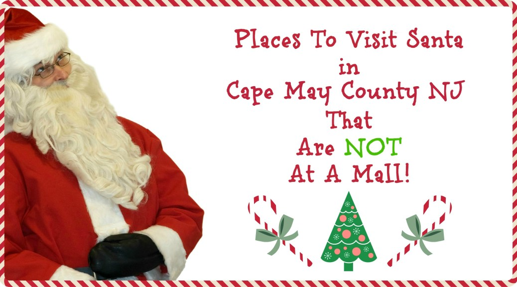 places to visit Santa in Cape May County NJ | Places to Visit Santa in New Jersey that are NOT a mall! | Find out more at www.thingstodonewjersey.com | #nj #newjersey #santa #visit #see #mall #unique #different #train #christmas #christmasinnewjersey | places to visit santa in nj | places to see santa in nj | places to see santa in new jersey | places to visit Santa in New Jersey